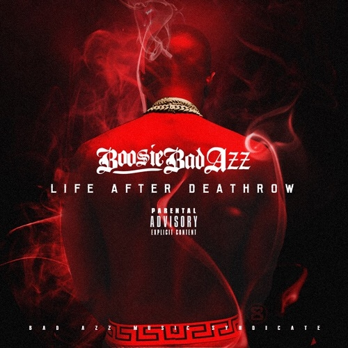 Boozie Bad Azz Life After Deathrow mixtape cover