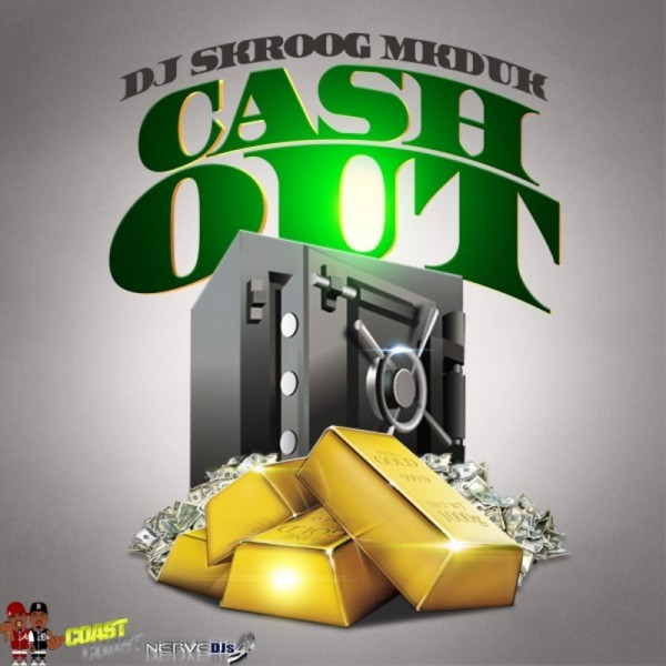 DJ Skroog Mkduk Cash Out mixtape cover