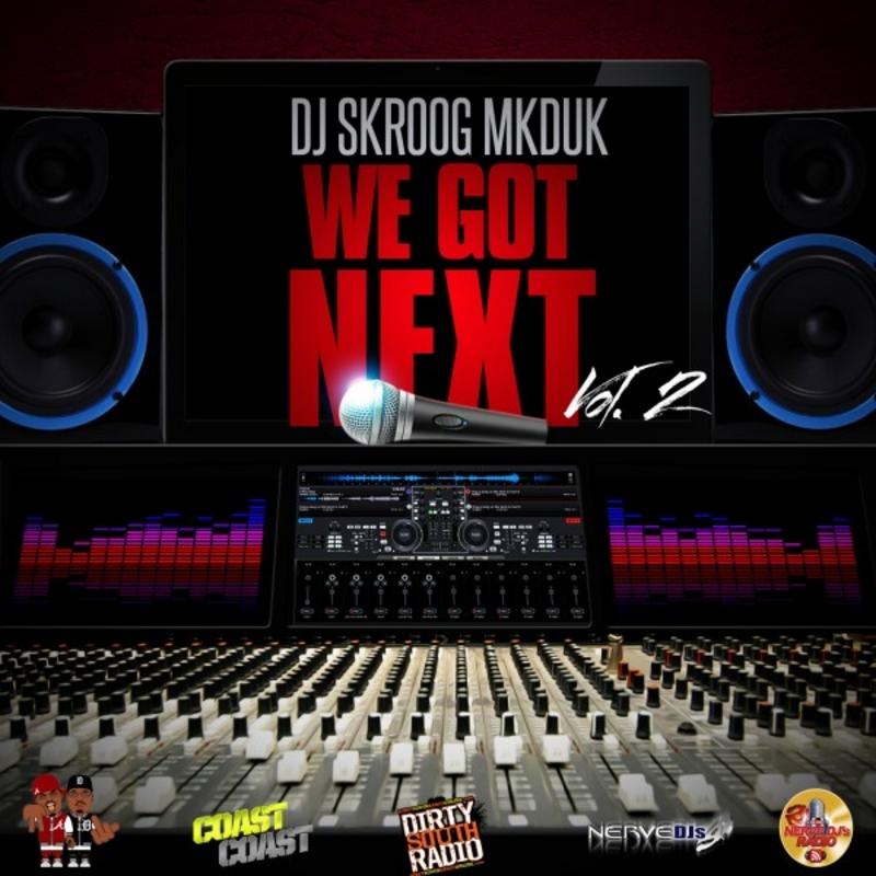 DJ Skroog Mkduk We Got Next Vol. 2 cover