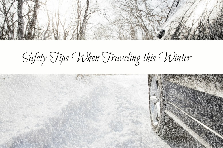 Safety Tips When Traveling this Winter