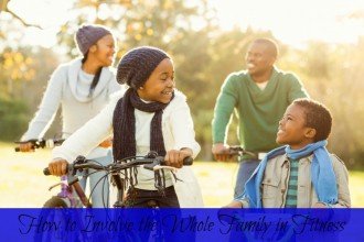 How to Involve the Whole Family in Fitness