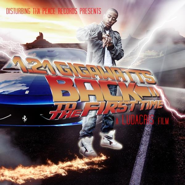 Ludacris 1:21 Gigawatts (Back for the First Time)