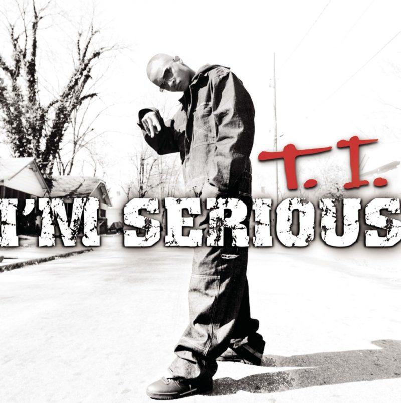 T.I I'm Serious