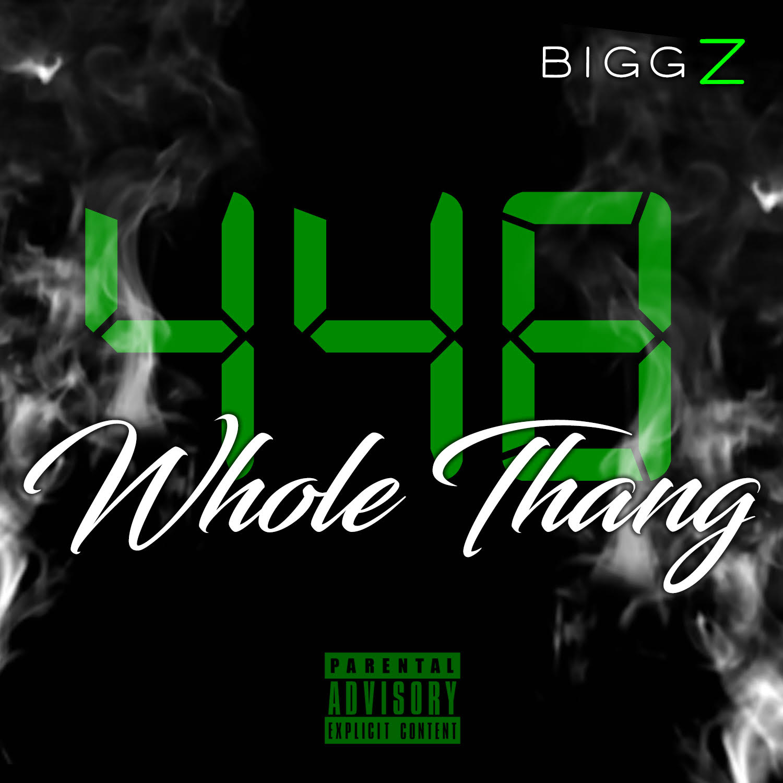 Bigg Z Whole Thang