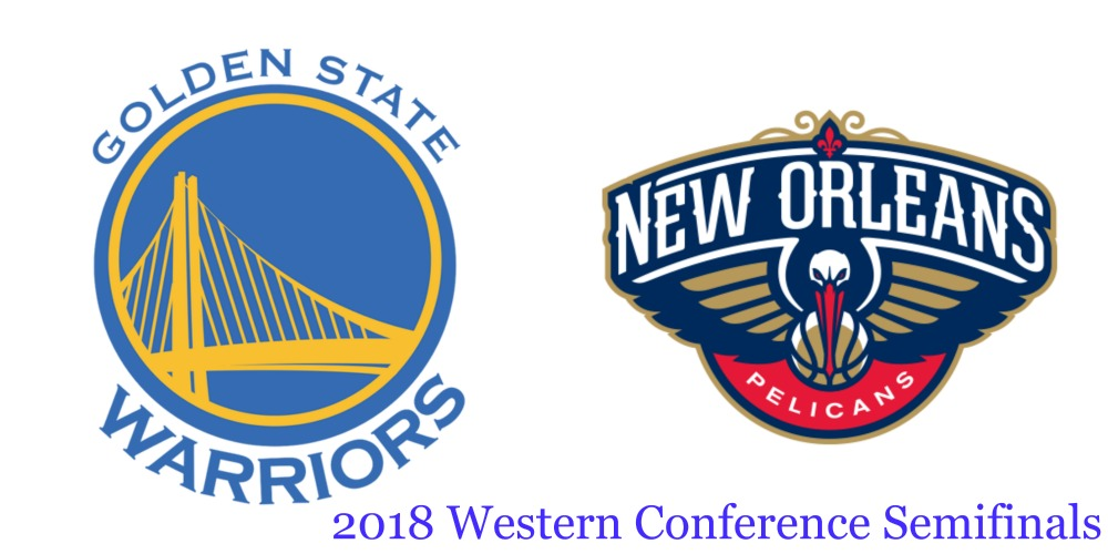 2018 Western Conference Semifinals: Golden State New Orleans