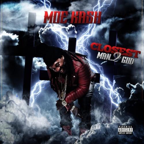 Listen and Stream Moe Kash Closest Man 2 God Album