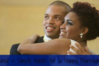 Small and Simple Habits for a Happy Marriage