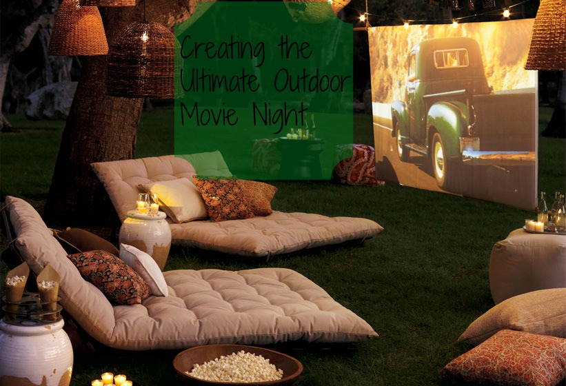 Creating the Ultimate Outdoor Movie Night