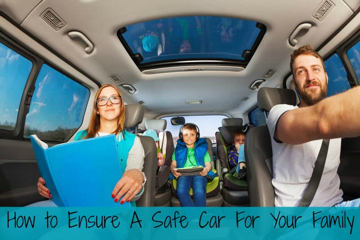 How To Ensure A Safe Car for Your Family