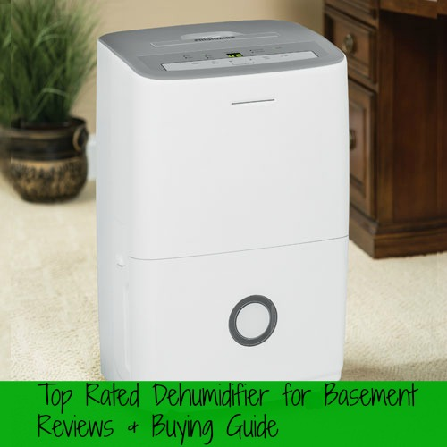 Top Rated Dehumidifier for Basement Reviews & Buying Guide