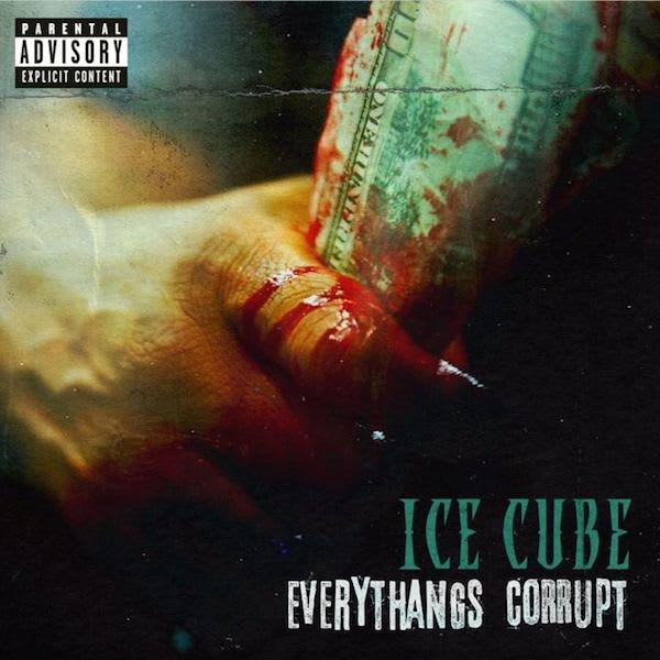 Stream Everythangs Corrupt by Ice Cube
