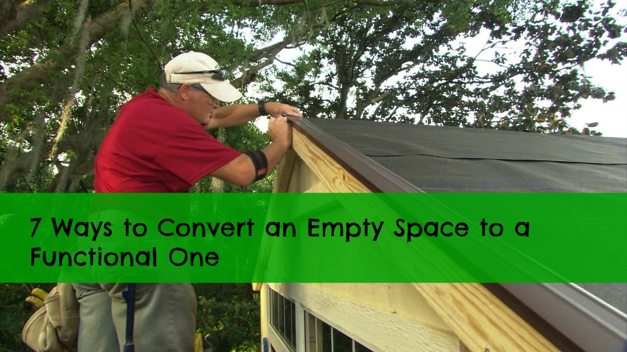 7 Ways to Convert an Empty Space to a Functional One