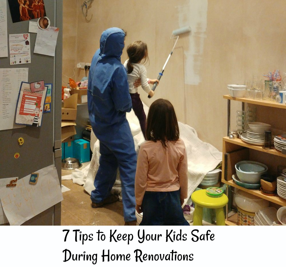 7 Tips to Keep Your Kids Safe During Home Renovations