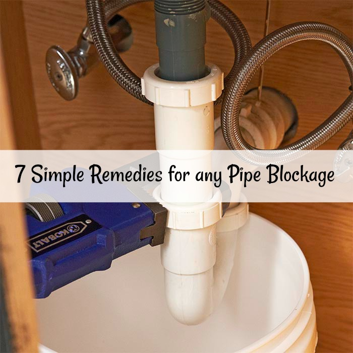7 Simple Remedies For Any Pipe Blockage