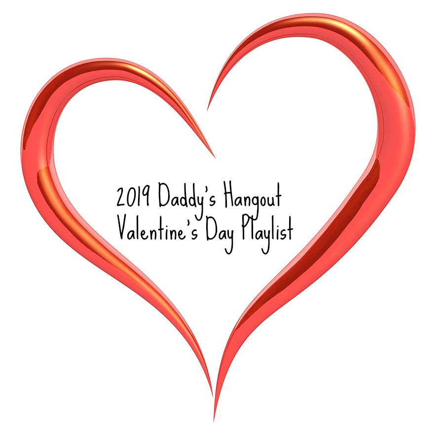 Daddy's Hangout 2019 Valentines Playlist for Throwback Thursday