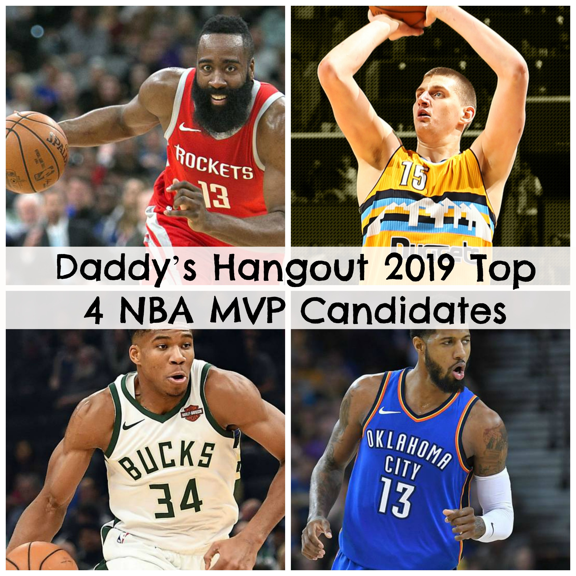 Daddy's Hangout 2019 Top 4 NBA MVP Candidates