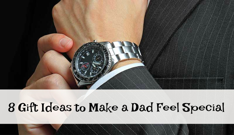 8 Gift Ideas to Make a Dad Feel Special