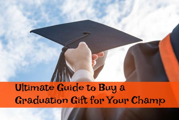Ultimate Guide to Buy a Graduation Gift for Your Champ
