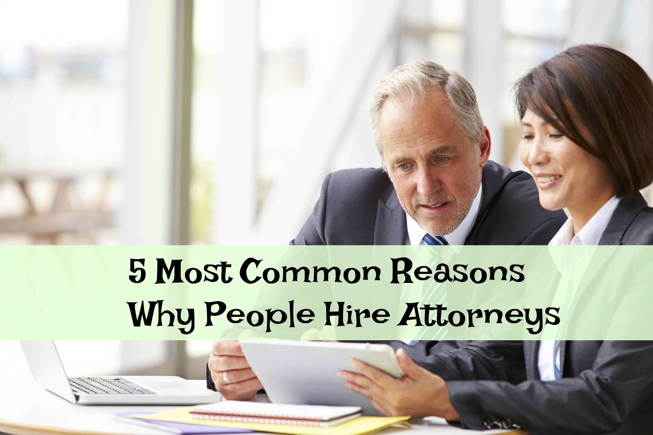 5 Most Common Reasons Why People Hire Attorneys