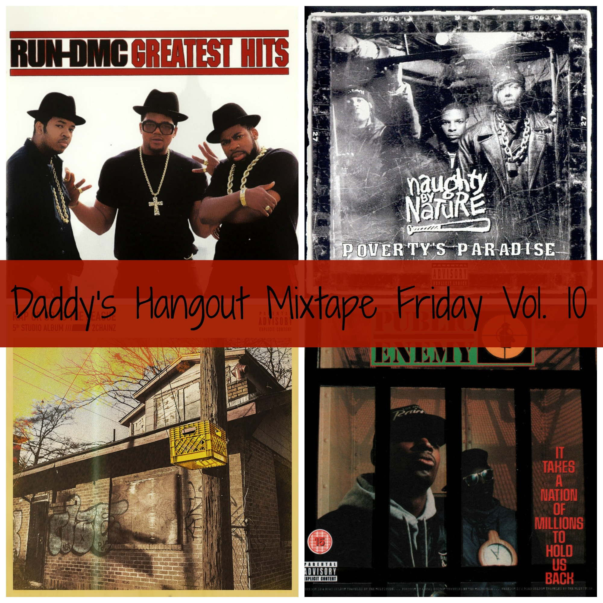 Daddy's Hangout Presents Mixtape Friday Volume 10