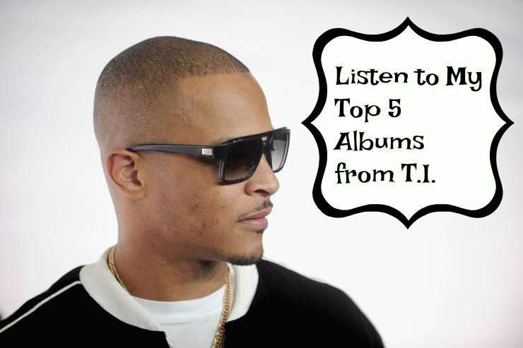 Listen to My Top 5 Albums from T.I.