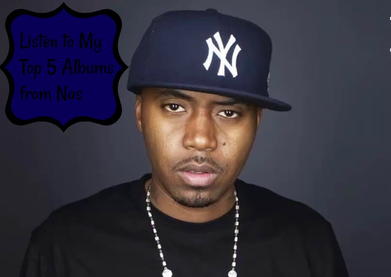 Listen to My Top 5 Albums from Nas