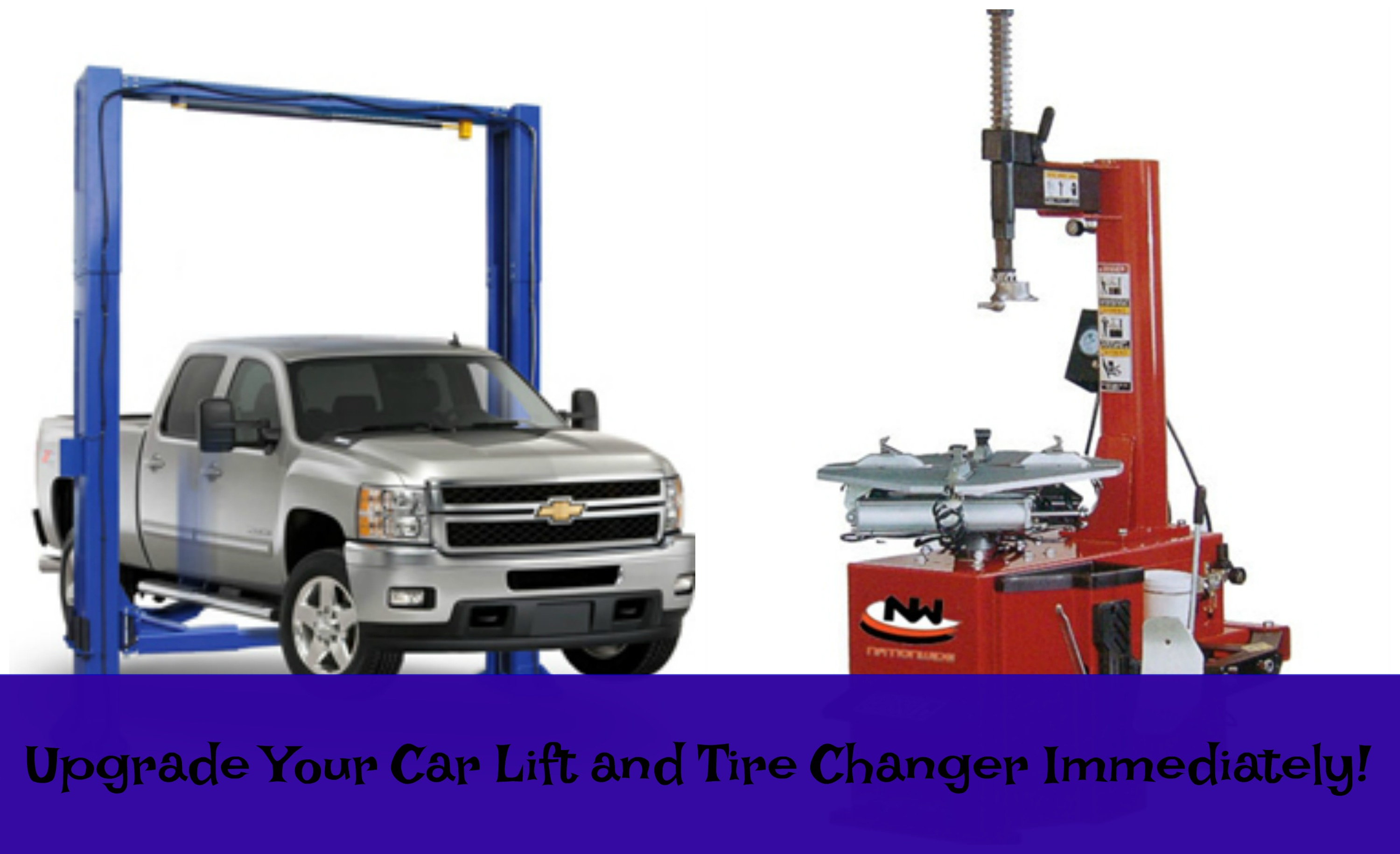Upgrade Your Car Lift and Tire Changer Immediately!