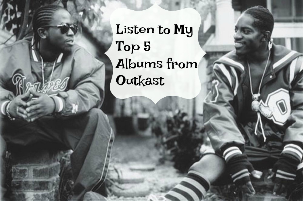 Listen to My Top 5 Albums from Outkast