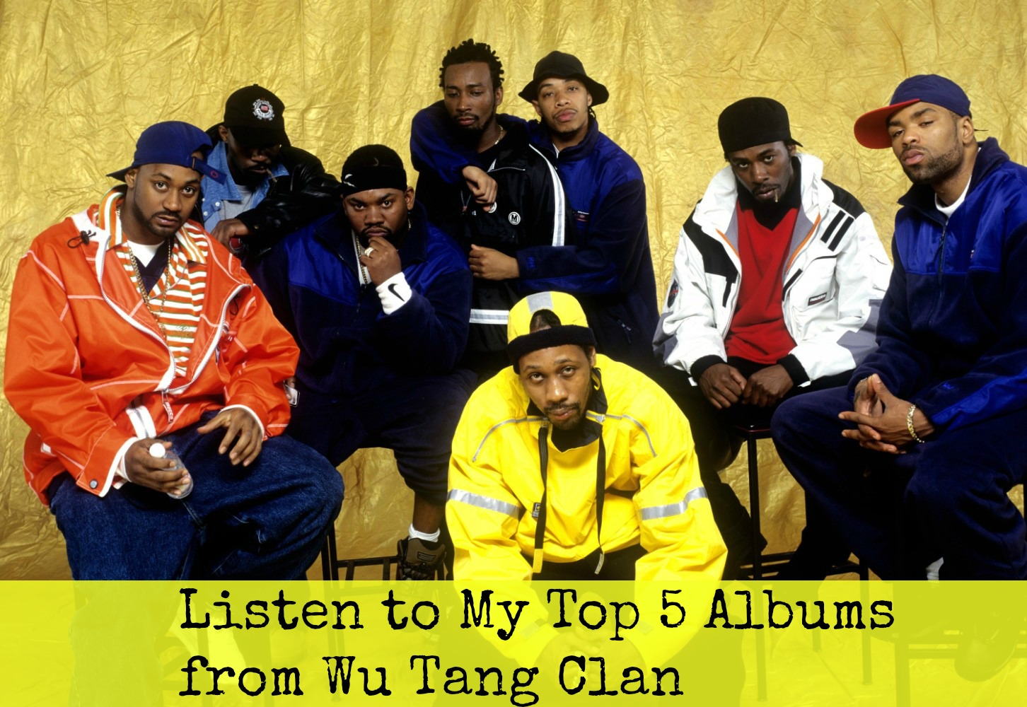 Listen to My Top 5 Albums from Wu Tang Clan