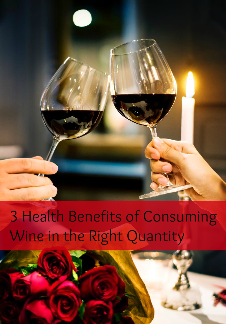 3 Health Benefits of Consuming Wine in the Right Quantity