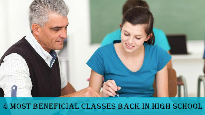 4 Most Beneficial Classes Back in High School