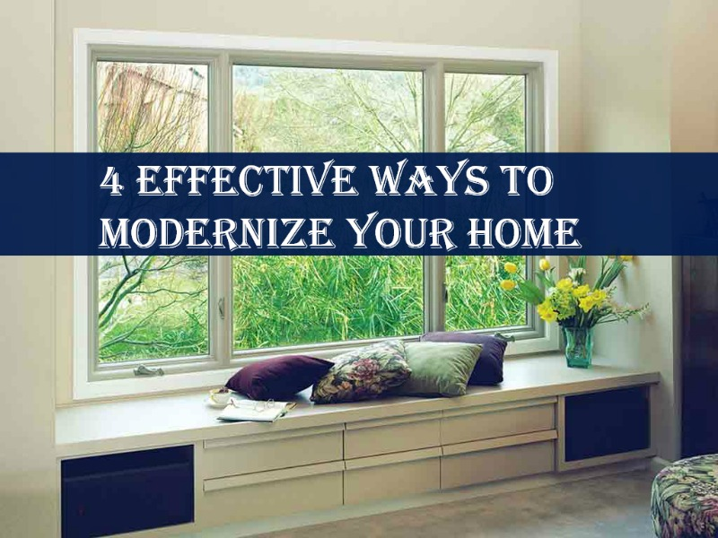 4 Effective Ways to Modernize Your Home
