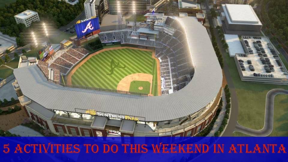 5 Activities to Do This Weekend in Atlanta