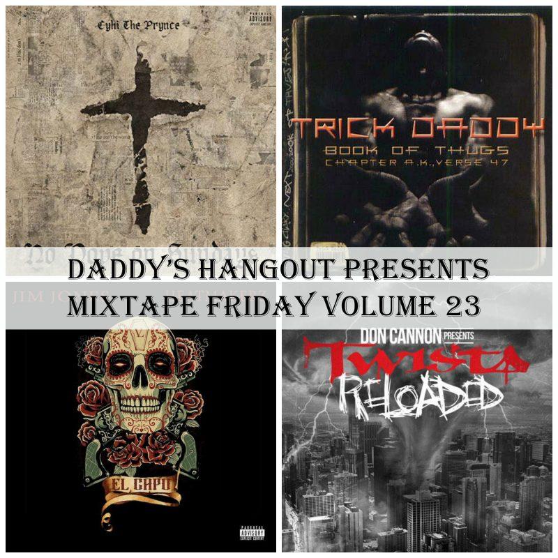 Daddy's Hangout Presents Mixtape Friday Volume 23
