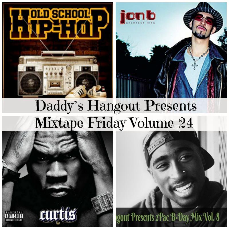 Daddy's Hangout Presents Mixtape Friday Volume 24