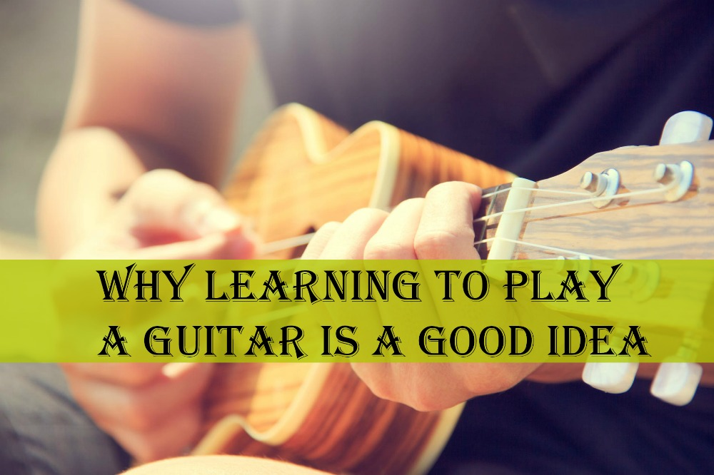 Why Learning to play a Guitar is a Good Idea