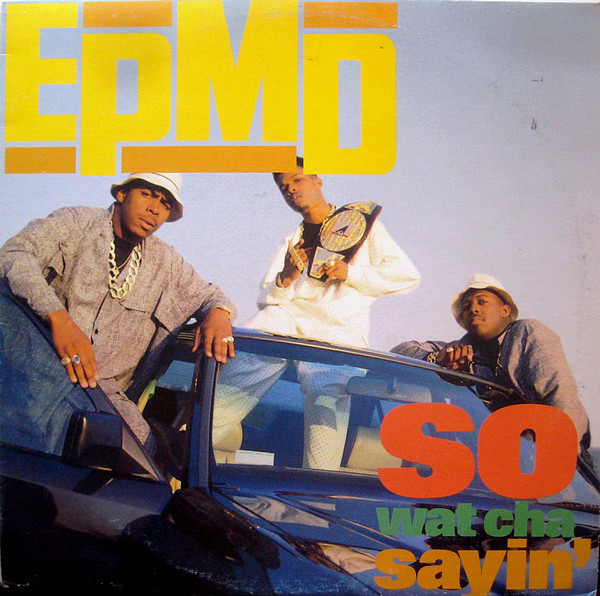 EPMD So Wat Cha Sayin' for Throwback Thursday