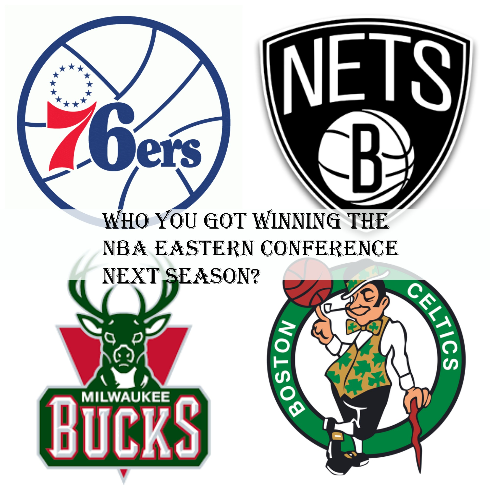 Who You Got Winning the NBA Eastern Conference Next Season?