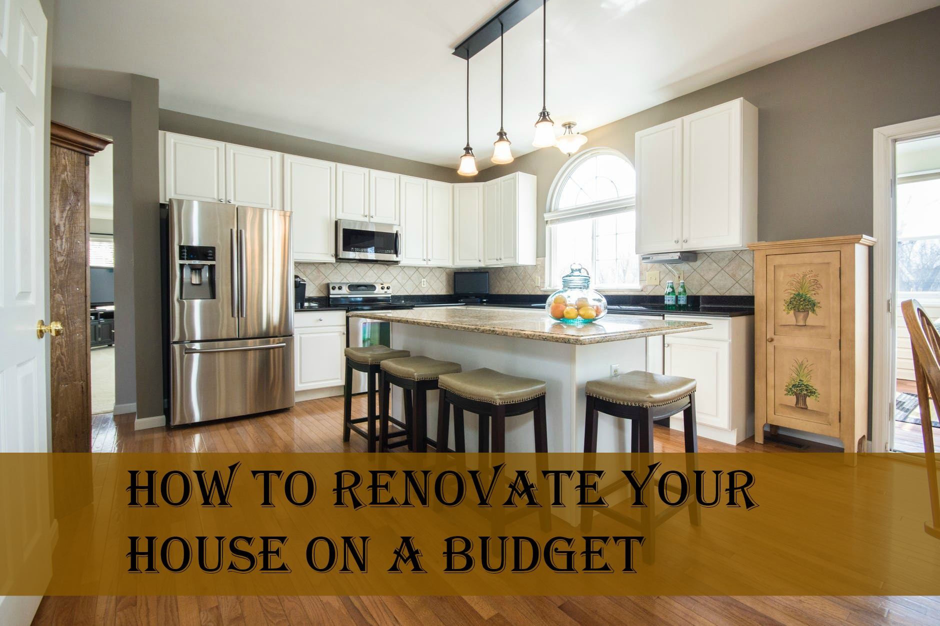 How to Renovate Your House On A Budget
