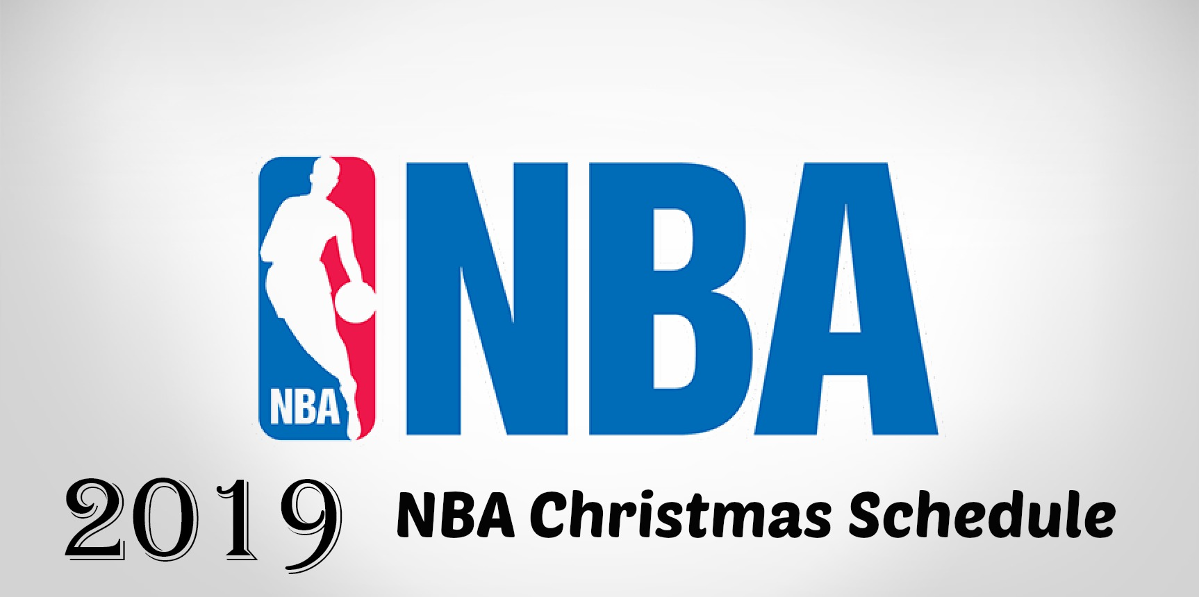 2019 NBA Christmas Schedule: Are You Ready?