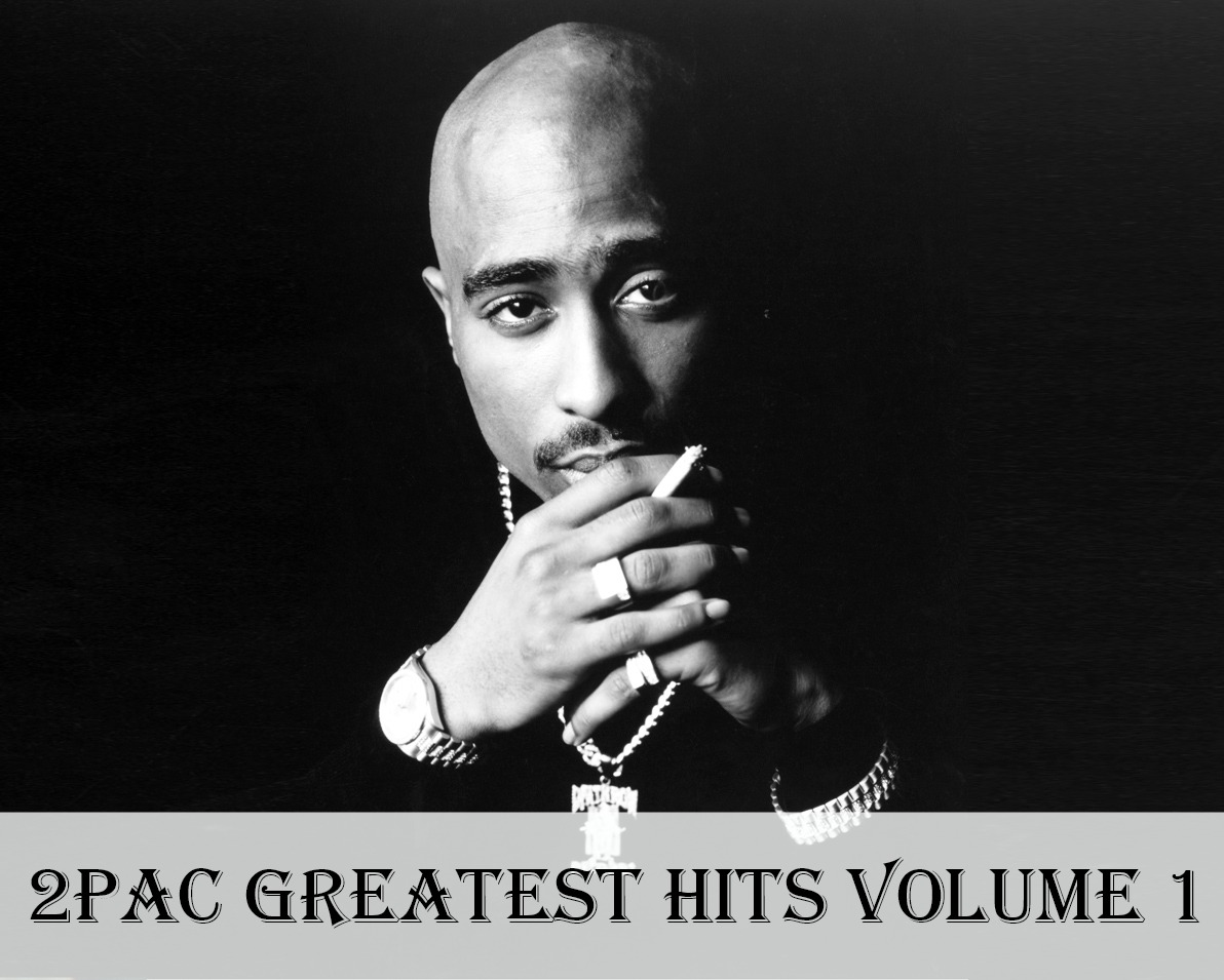 2Pac Greatest Hits Volume 1 for Mixtape Friday