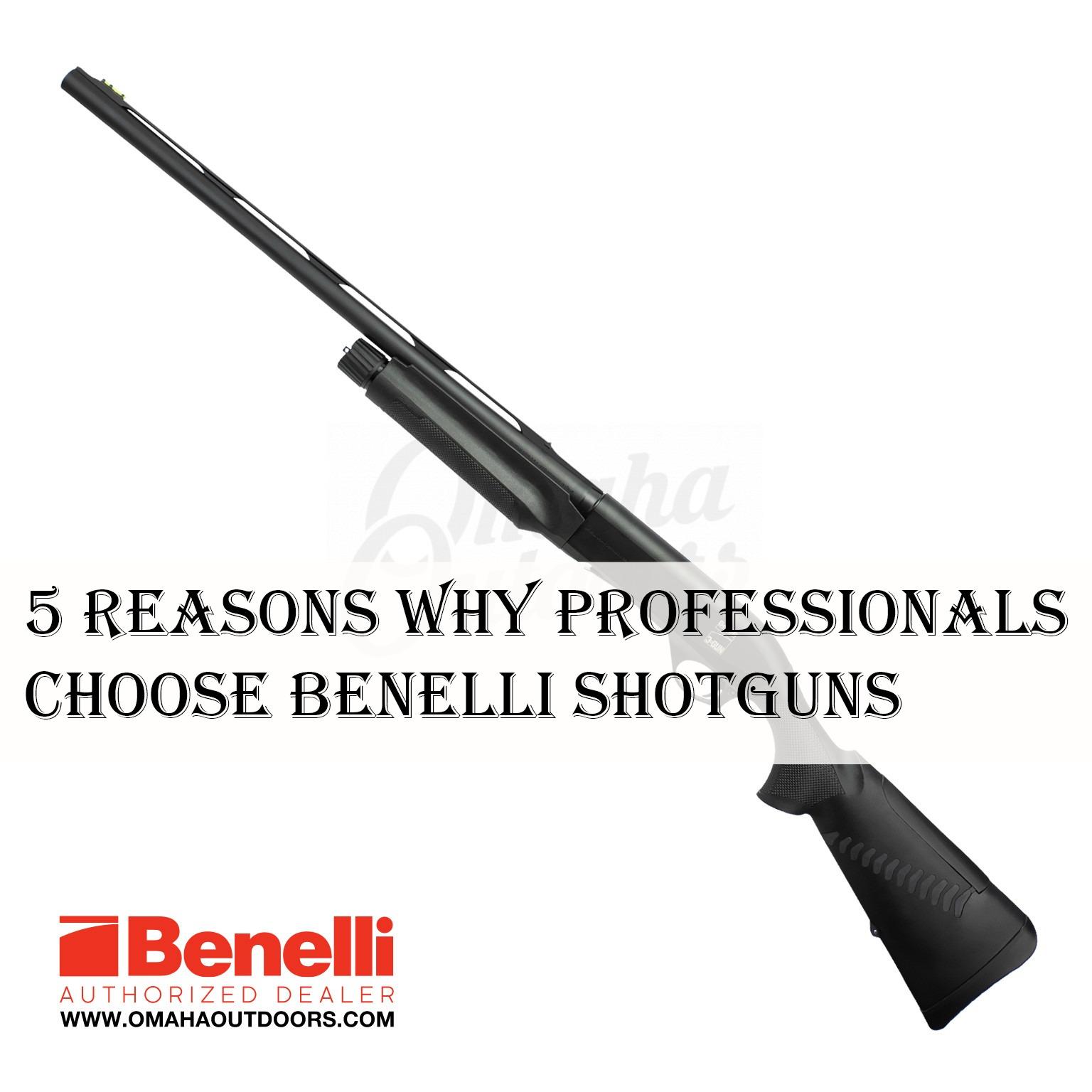 5 Reasons Why Professionals Choose Benelli Shotguns