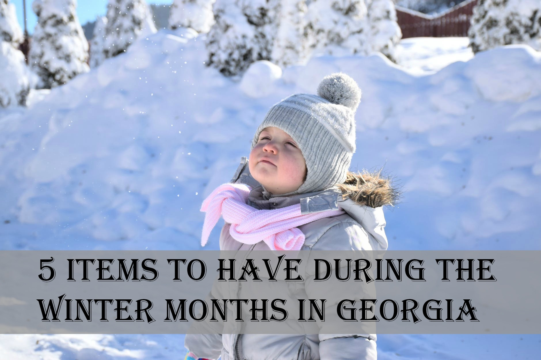 5 Items to Have During the Winter Months in Georgia