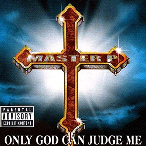 Master P Only God Can Judge Me Dropped 20 Years Ago Today