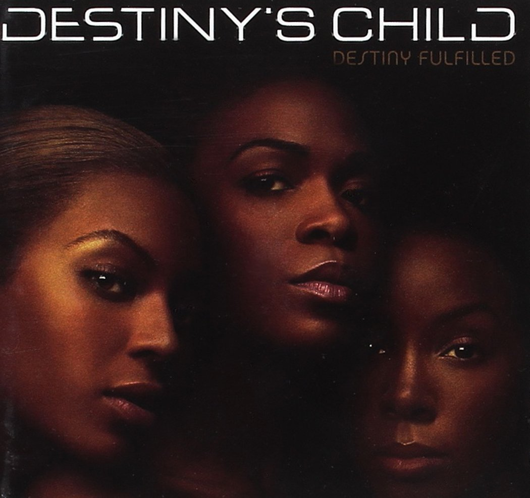 Destiny's Child Release Destiny Fulfilled 15 Years Ago