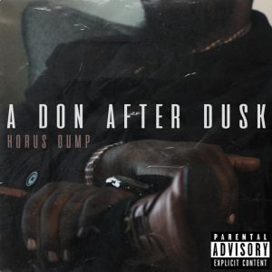 Horus Gump Returns with Don After Dusk