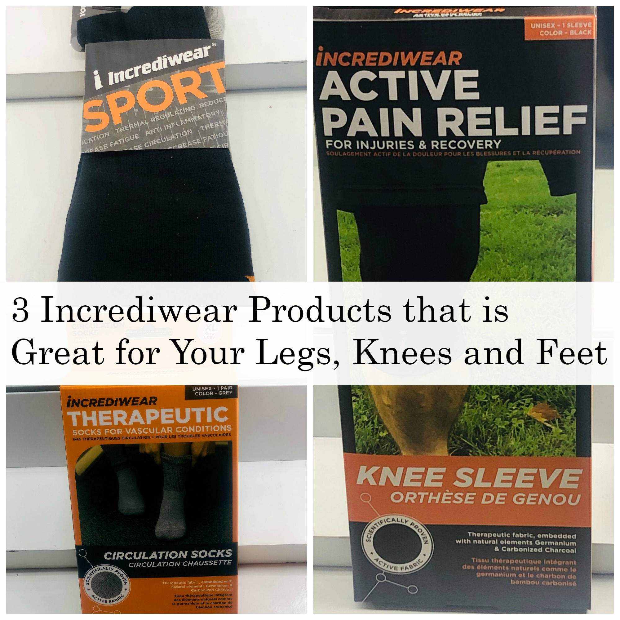 3 Incrediwear Products that is Great for Your Legs, Knees and Feet