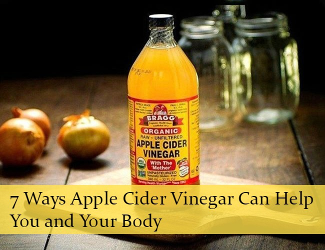 7 Ways Apple Cider Vinegar Can Help You and Your Body