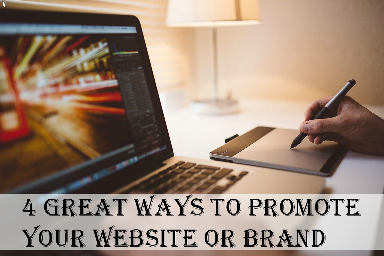 4 Great Ways to Promote Your Website or Brand